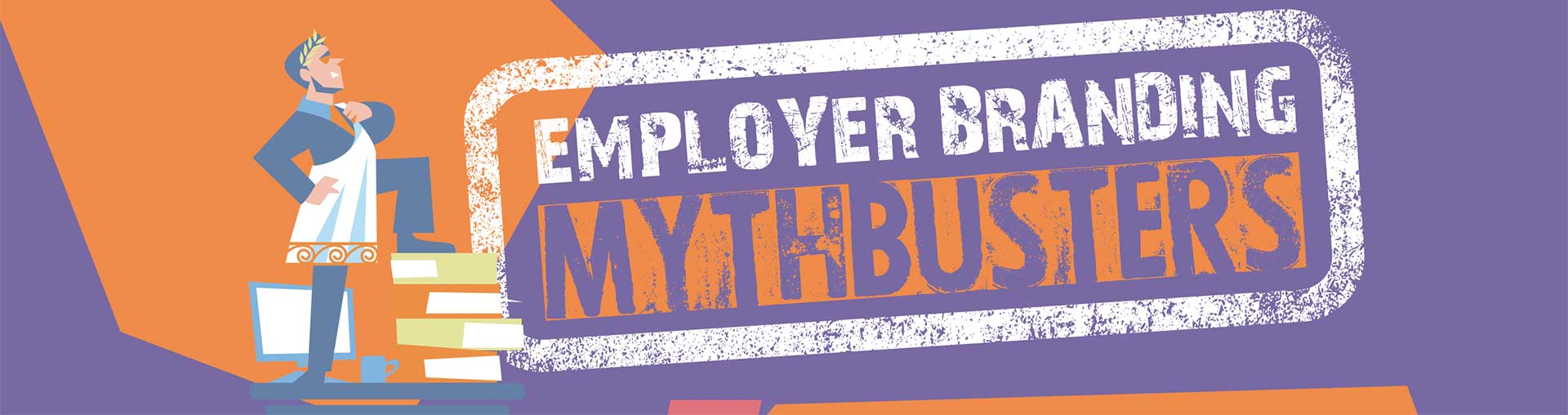 Employer Branding Mythbusters